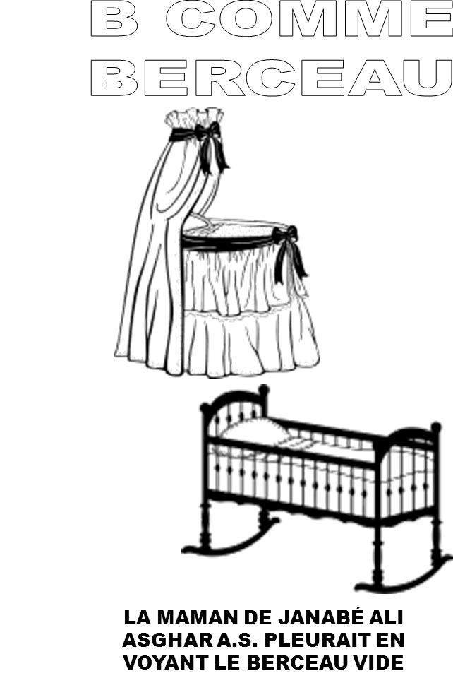 LA MAMAN DE JANABÉ ALI ASGHAR A.S. PLEURAIT EN VOYANT LE BERCEAU VIDE