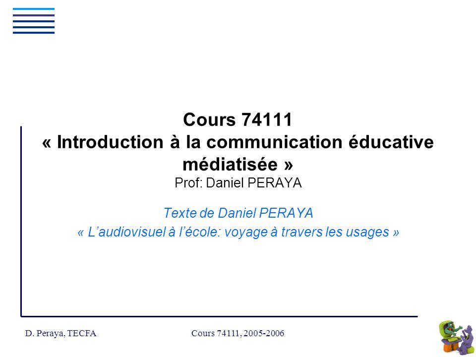 D.Peraya, TECFA Cours 74111, 2005-2006 Texte de Daniel Peraya 0.