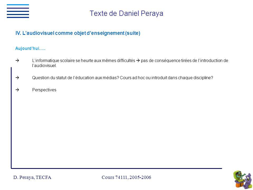 D. Peraya, TECFA Cours 74111, 2005-2006 IV.