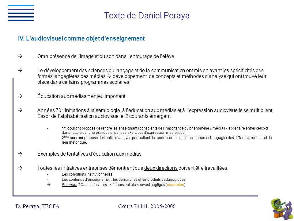D.Peraya, TECFA Cours 74111, 2005-2006 IV.