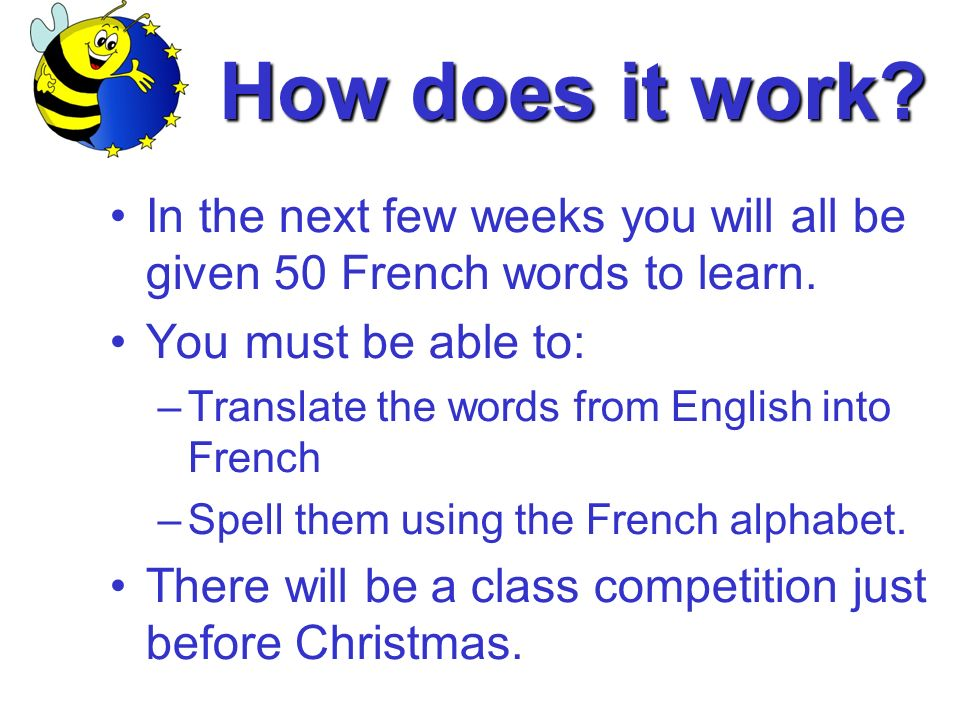 In the next few weeks you will all be given 50 French words to learn.