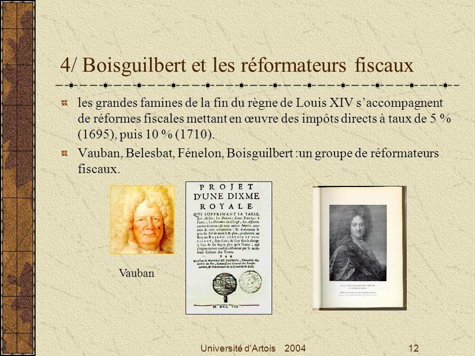 Université d'Artois 200412 4/ Boisguilbert et les réformateurs fiscaux les grandes famines de la fin du règne de Louis XIV saccompagnent de réformes f