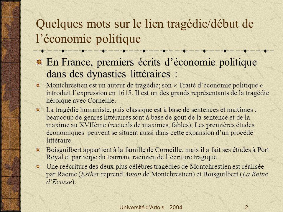 Université d'Artois 20042 Quelques mots sur le lien tragédie/début de léconomie politique En France, premiers écrits déconomie politique dans des dyna