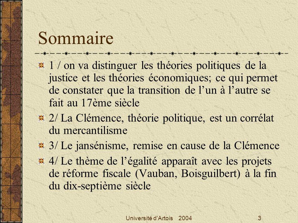 Université d'Artois 20043 Sommaire 1 / on va distinguer les théories politiques de la justice et les théories économiques; ce qui permet de constater