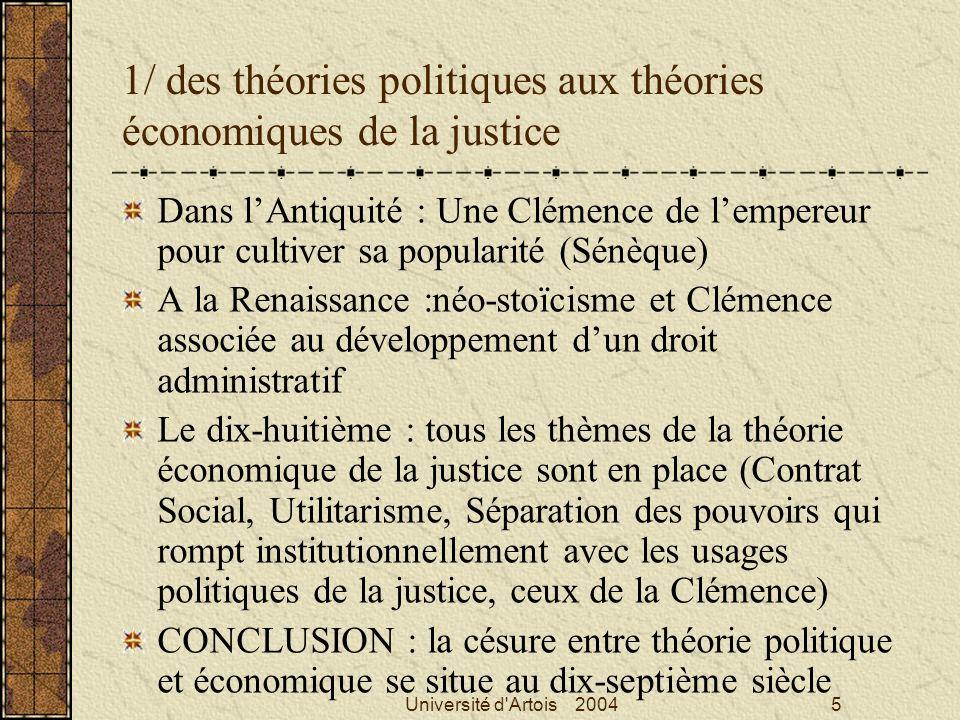 Université d'Artois 20045 1/ des théories politiques aux théories économiques de la justice Dans lAntiquité : Une Clémence de lempereur pour cultiver