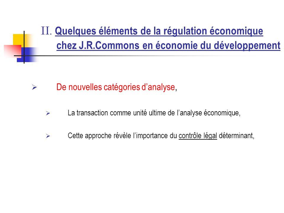 II. Quelques éléments de la régulation économique chez J.R.Commons en économie du développement De nouvelles catégories danalyse, La transaction comme