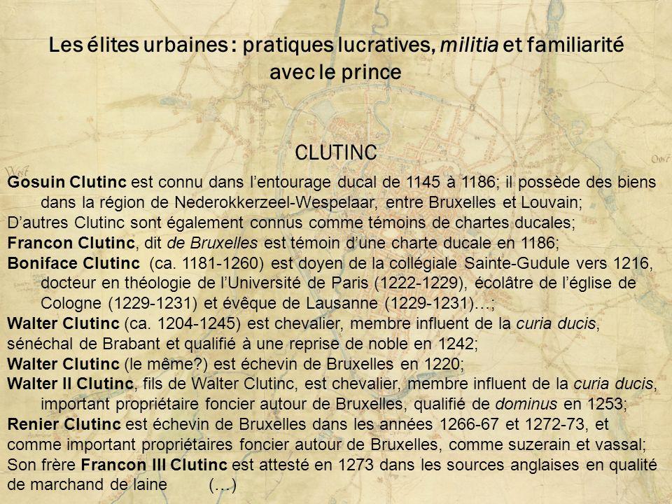 Les élites urbaines : pratiques lucratives, militia et familiarité avec le prince CLUTINC Gosuin Clutinc est connu dans lentourage ducal de 1145 à 118
