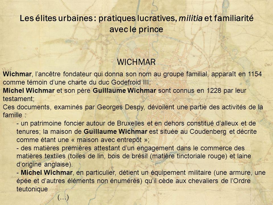 Les élites urbaines : pratiques lucratives, militia et familiarité avec le prince WICHMAR Wichmar, lancêtre fondateur qui donna son nom au groupe fami