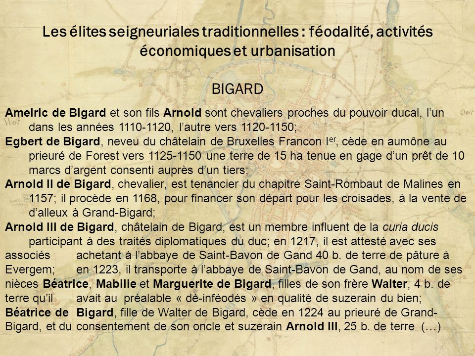 Les élites seigneuriales traditionnelles : féodalité, activités économiques et urbanisation BIGARD Amelric de Bigard et son fils Arnold sont chevalier