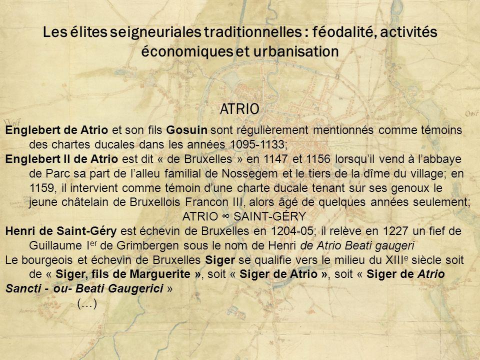 Les élites seigneuriales traditionnelles : féodalité, activités économiques et urbanisation ATRIO Englebert de Atrio et son fils Gosuin sont régulière