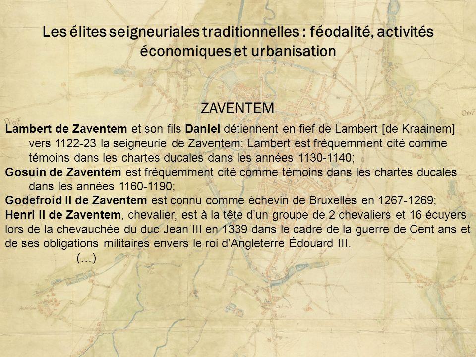 Les élites seigneuriales traditionnelles : féodalité, activités économiques et urbanisation ZAVENTEM Lambert de Zaventem et son fils Daniel détiennent