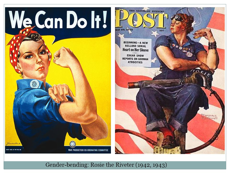 Gender-bending: Rosie the Riveter (1942, 1943)