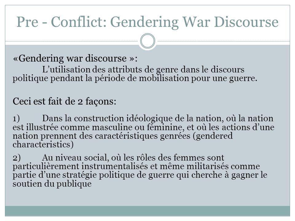 Pre - Conflict: Gendering War Discourse «Gendering war discourse »: Lutilisation des attributs de genre dans le discours politique pendant la période