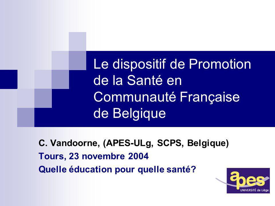 Le dispositif de Promotion de la Santé en Communauté Française de Belgique C.