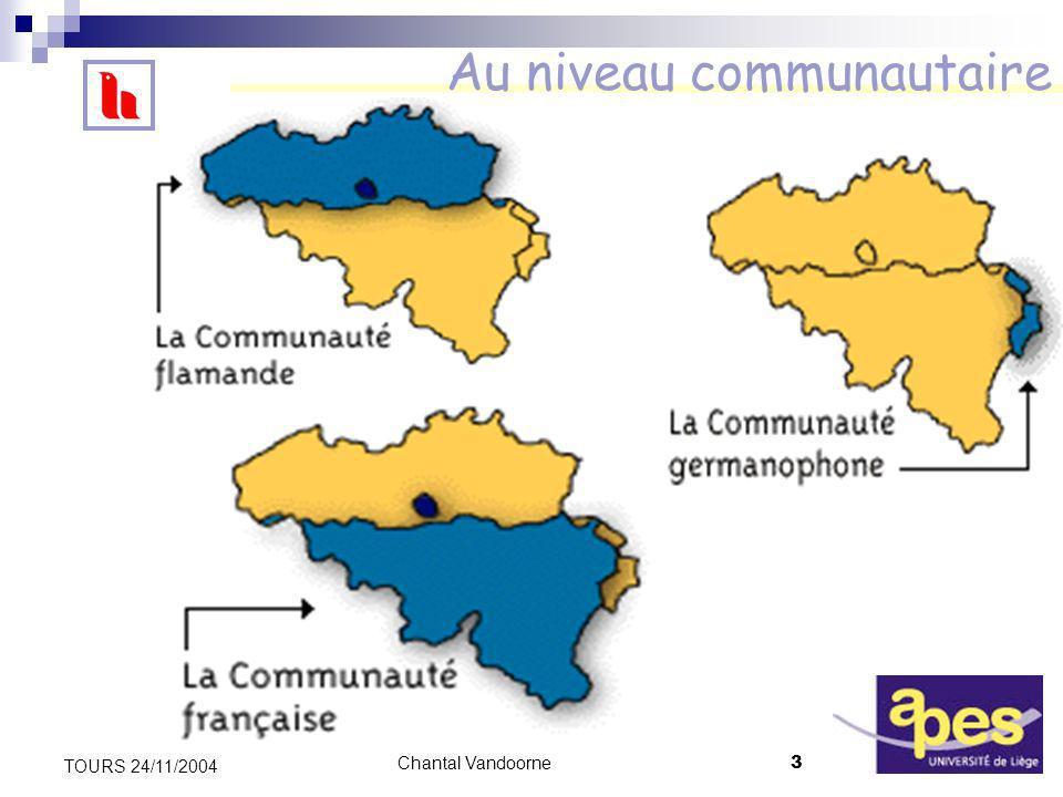 Chantal Vandoorne3 TOURS 24/11/2004 Au niveau communautaire