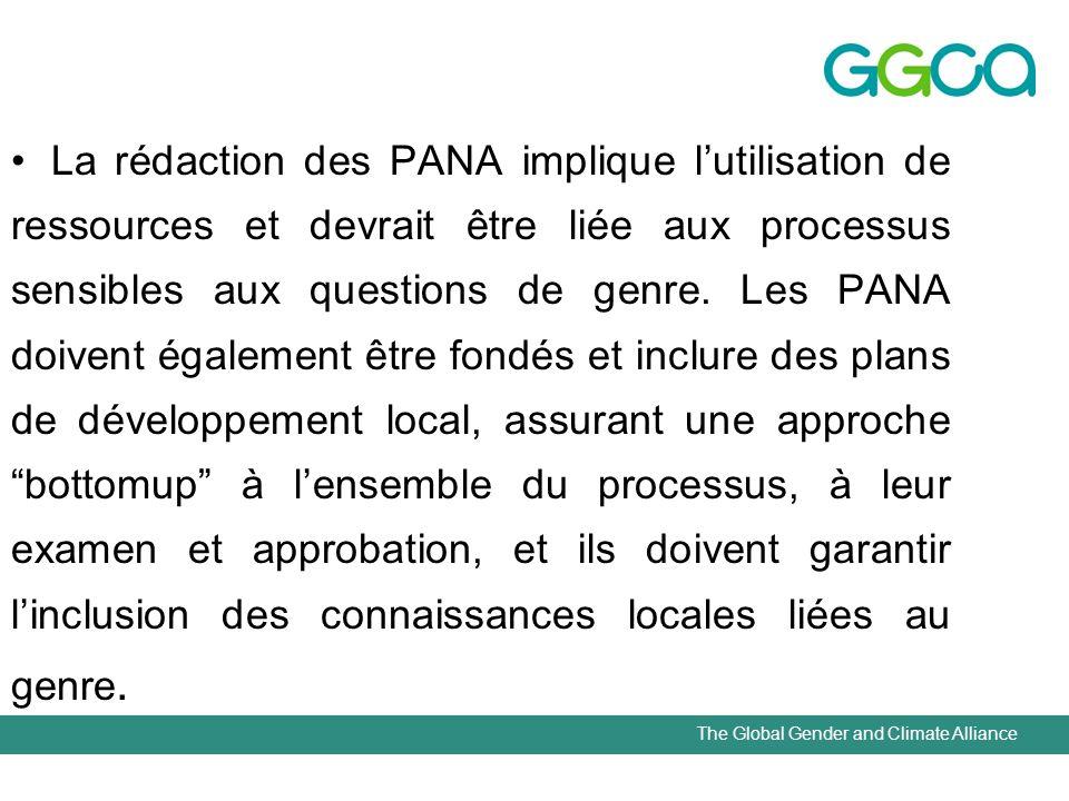 The Global Gender and Climate Alliance La rédaction des PANA implique lutilisation de ressources et devrait être liée aux processus sensibles aux ques