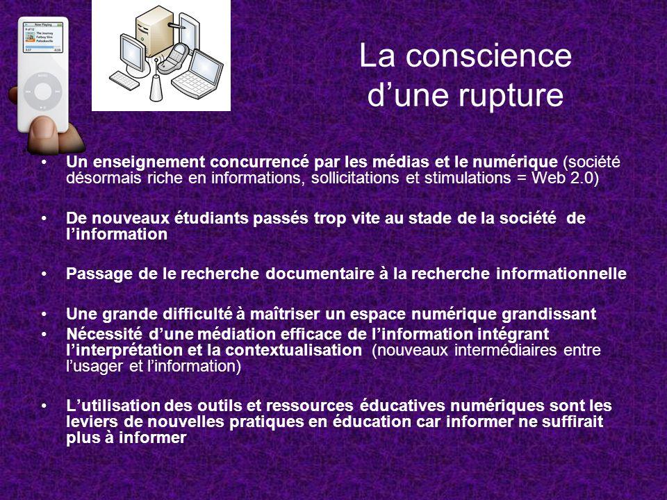 La conscience dune rupture Un enseignement concurrencé par les médias et le numérique (société désormais riche en informations, sollicitations et stim