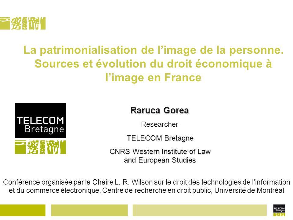 La patrimonialisation de limage de la personne. Sources et évolution du droit économique à limage en France Raruca Gorea Researcher TELECOM Bretagne C
