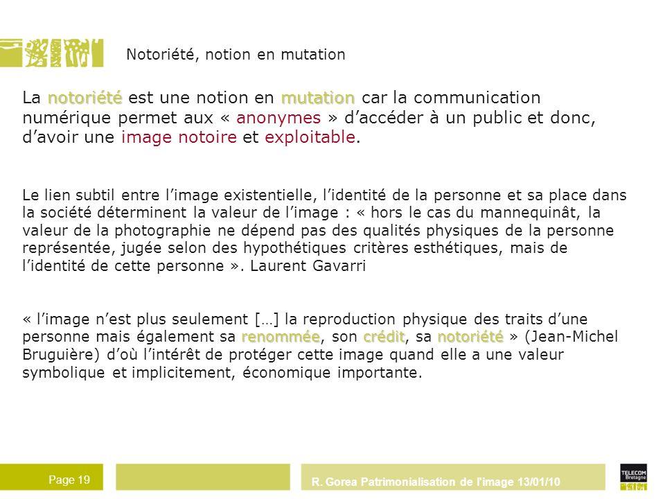 R. Gorea Patrimonialisation de l'image 13/01/10 Page 19 notoriétémutation La notoriété est une notion en mutation car la communication numérique perme