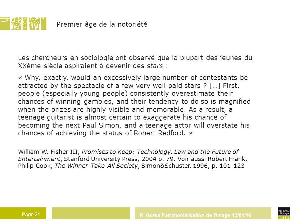 R. Gorea Patrimonialisation de l'image 13/01/10 Page 21 Les chercheurs en sociologie ont observé que la plupart des jeunes du XXème siècle aspiraient