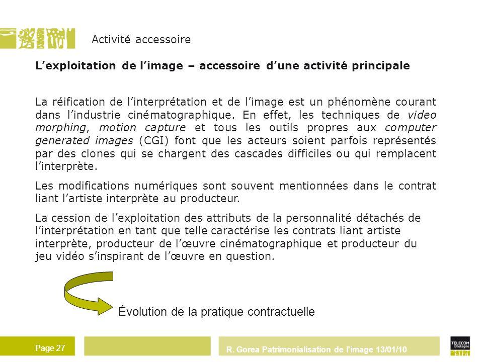 R. Gorea Patrimonialisation de l'image 13/01/10 Page 27 Lexploitation de limage – accessoire dune activité principale La réification de linterprétatio