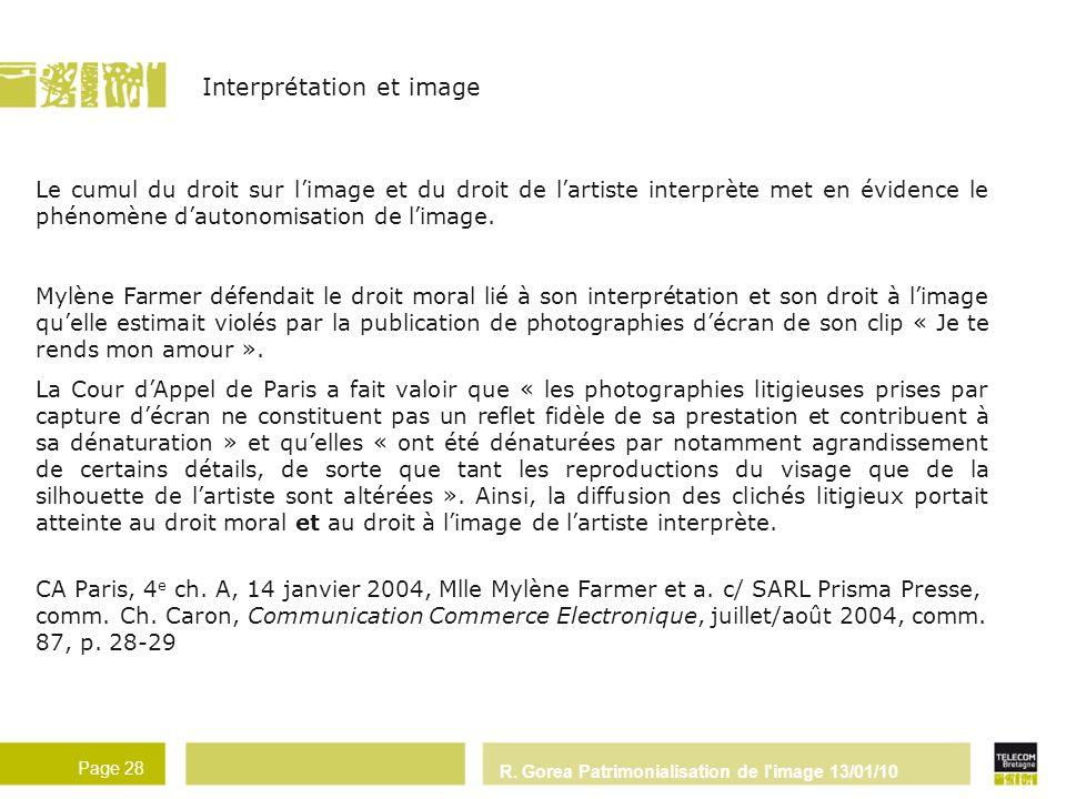 R. Gorea Patrimonialisation de l'image 13/01/10 Page 28 Le cumul du droit sur limage et du droit de lartiste interprète met en évidence le phénomène d