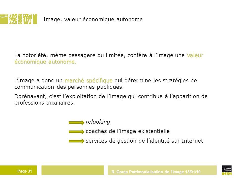 R.Gorea Patrimonialisation de l image 13/01/10 Page 31 valeur économique autonome.