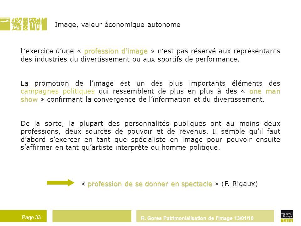 R. Gorea Patrimonialisation de l'image 13/01/10 Page 33 profession dimage Lexercice dune « profession dimage » nest pas réservé aux représentants des