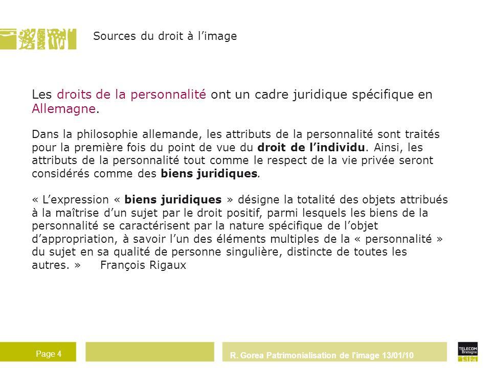 R. Gorea Patrimonialisation de l'image 13/01/10 Page 4 - 4 - Les droits de la personnalité ont un cadre juridique spécifique en Allemagne. Dans la phi