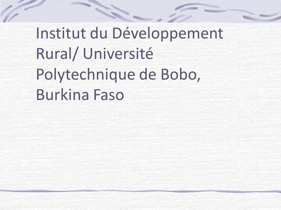 Institut du Développement Rural/ Université Polytechnique de Bobo, Burkina Faso