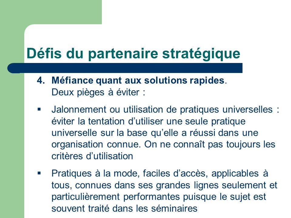 Défis du partenaire stratégique 5.Miser sur une culture compétences dans lorganisation.