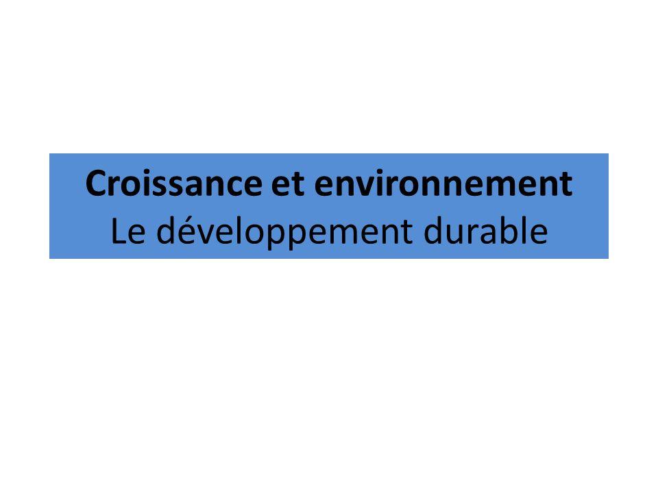 Croissance et environnement Le développement durable