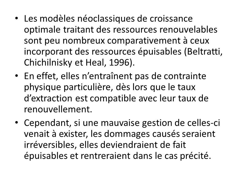 Les modèles néoclassiques de croissance optimale traitant des ressources renouvelables sont peu nombreux comparativement à ceux incorporant des ressou