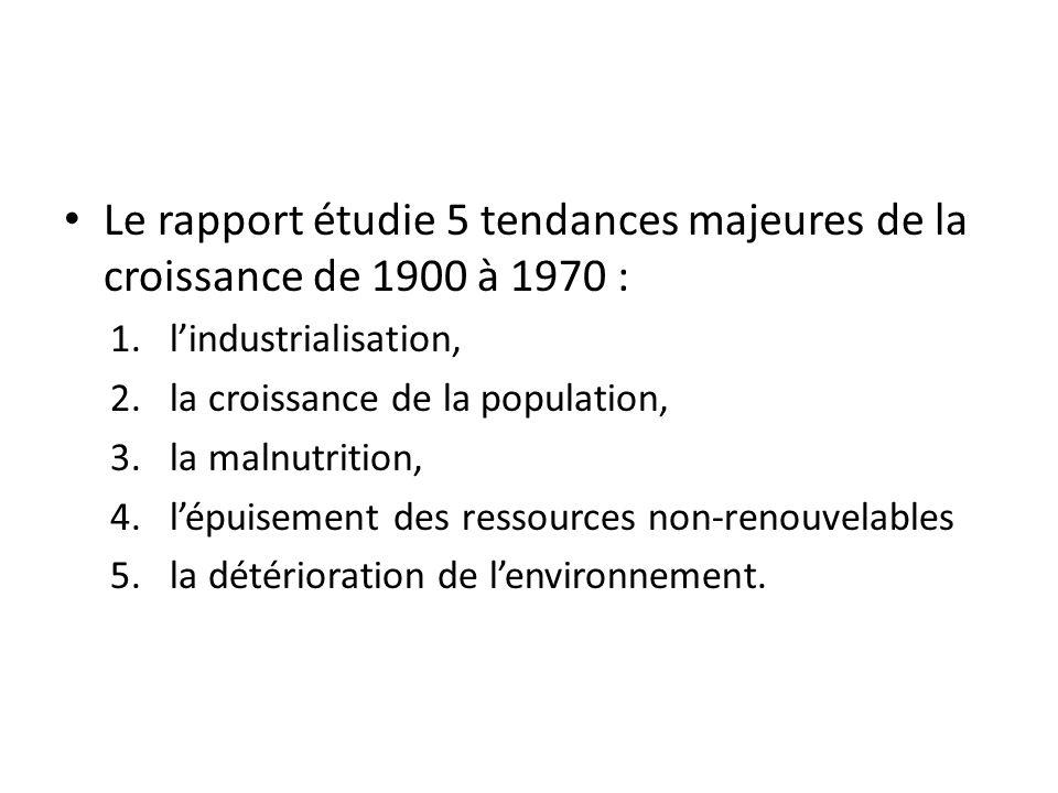Le rapport étudie 5 tendances majeures de la croissance de 1900 à 1970 : 1.lindustrialisation, 2.la croissance de la population, 3.la malnutrition, 4.