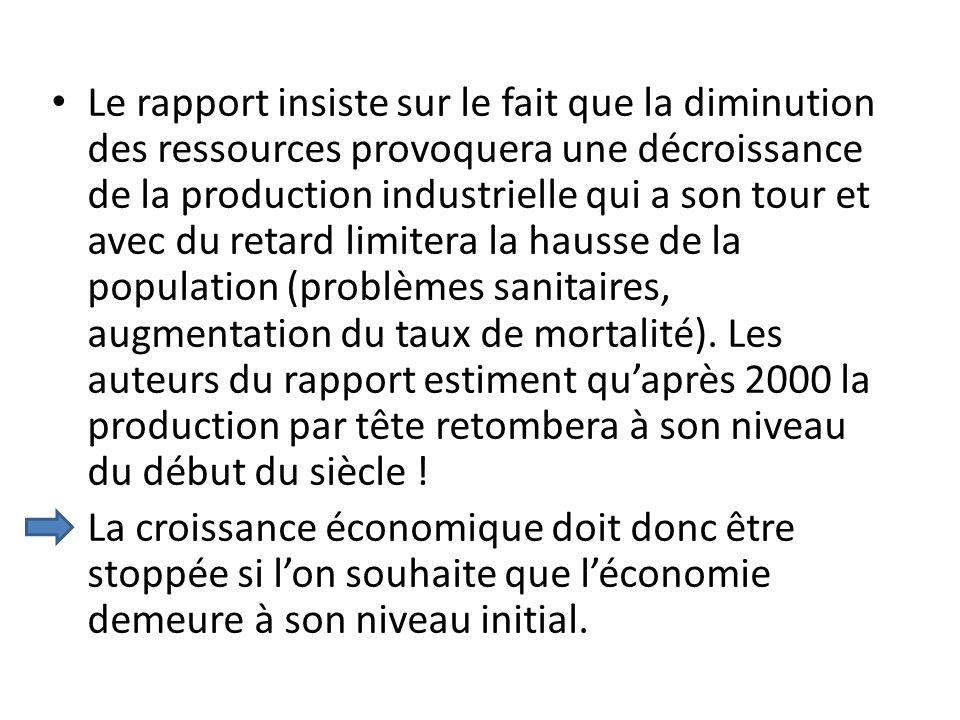 Le rapport insiste sur le fait que la diminution des ressources provoquera une décroissance de la production industrielle qui a son tour et avec du re
