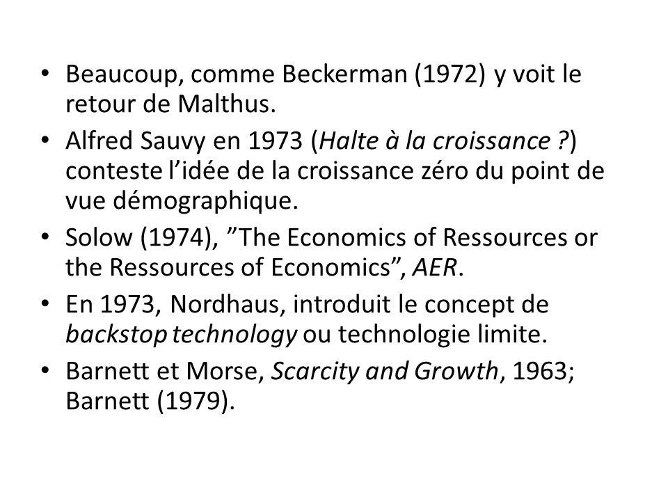 Beaucoup, comme Beckerman (1972) y voit le retour de Malthus. Alfred Sauvy en 1973 (Halte à la croissance ?) conteste lidée de la croissance zéro du p