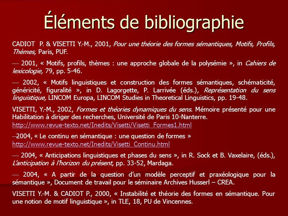 Éléments de bibliographie CADIOT P.