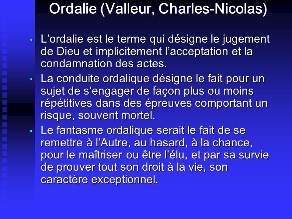 Ordalie (Valleur, Charles-Nicolas) Lordalie est le terme qui désigne le jugement de Dieu et implicitement lacceptation et la condamnation des actes.