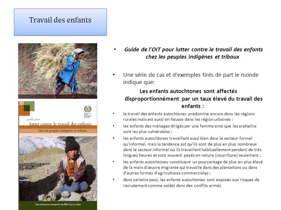 Travail des enfants Guide de l'OIT pour lutter contre le travail des enfants chez les peuples indigènes et tribaux Une série de cas et d'exemples tiré
