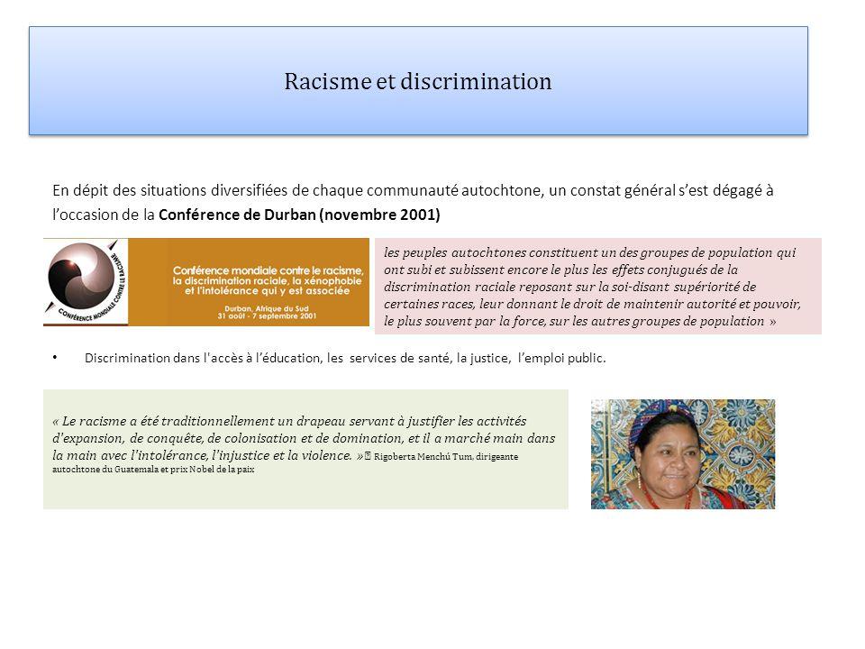 Racisme et discrimination En dépit des situations diversifiées de chaque communauté autochtone, un constat général sest dégagé à loccasion de la Confé