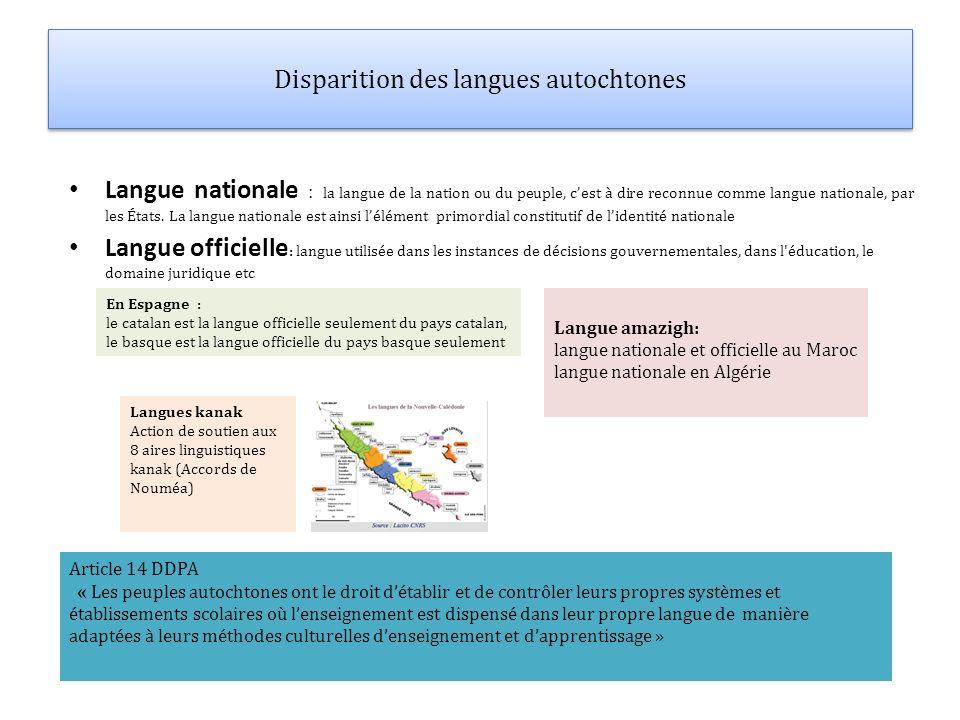 Disparition des langues autochtones Langue nationale : la langue de la nation ou du peuple, cest à dire reconnue comme langue nationale, par les États