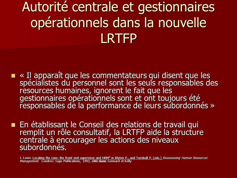 Autorité centrale et gestionnaires opérationnels dans la nouvelle LRTFP Certains secteurs de la gestion des ressources humaines sont mieux gérés en dehors du domaine opérationnel.