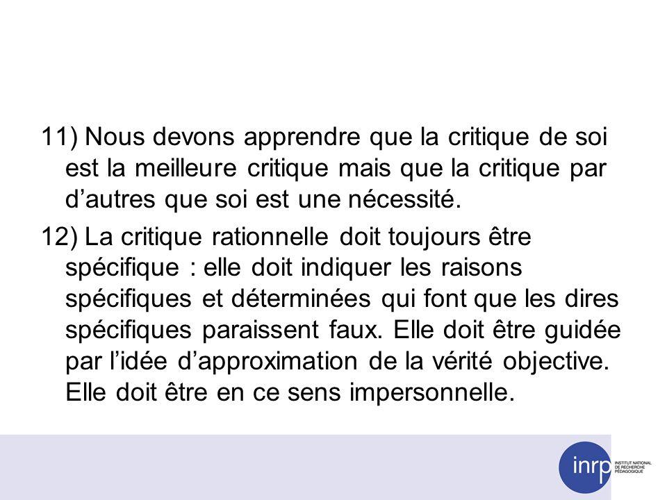 11) Nous devons apprendre que la critique de soi est la meilleure critique mais que la critique par dautres que soi est une nécessité.
