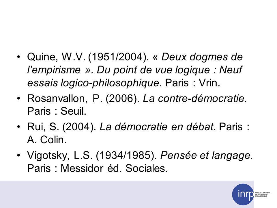 Quine, W.V. (1951/2004). « Deux dogmes de lempirisme ». Du point de vue logique : Neuf essais logico-philosophique. Paris : Vrin. Rosanvallon, P. (200