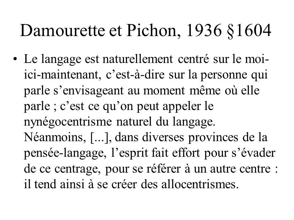 Bally, 1932 / 1944 Linguistique générale et linguistique française « Toute énonciation de la pensée par la langue est conditionnée logiquement, psycho