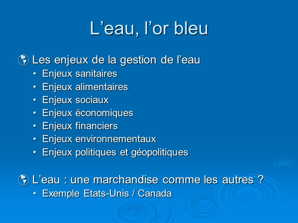 Leau, lor bleu Les enjeux de la gestion de leau Les enjeux de la gestion de leau Enjeux sanitairesEnjeux sanitaires Enjeux alimentairesEnjeux alimenta