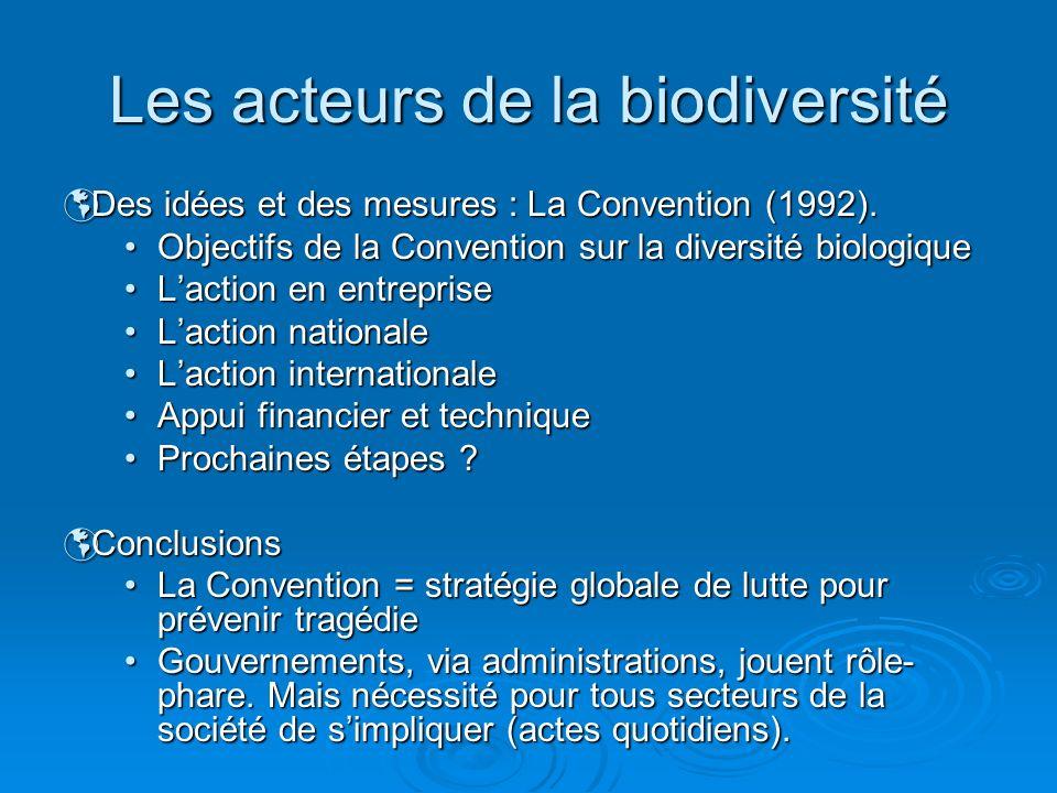 Des idées et des mesures : La Convention (1992). Des idées et des mesures : La Convention (1992). Objectifs de la Convention sur la diversité biologiq