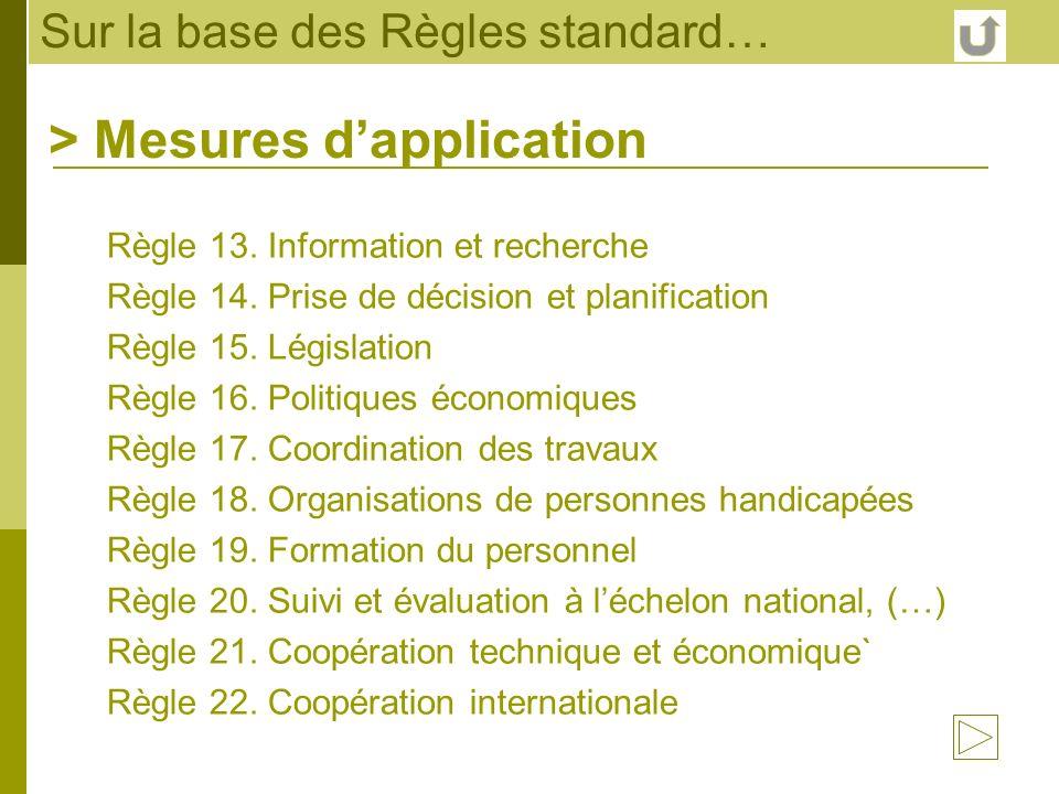 Sur la base des Règles standard… Règle 13. Information et recherche Règle 14. Prise de décision et planification Règle 15. Législation Règle 16. Polit