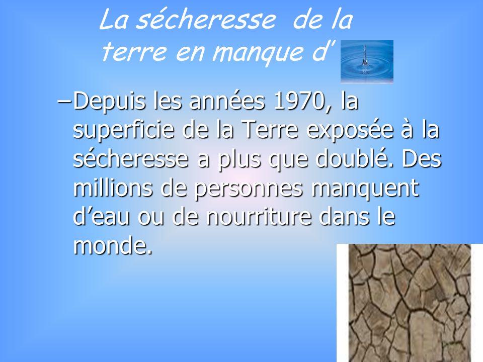 –Depuis les années 1970, la superficie de la Terre exposée à la sécheresse a plus que doublé.
