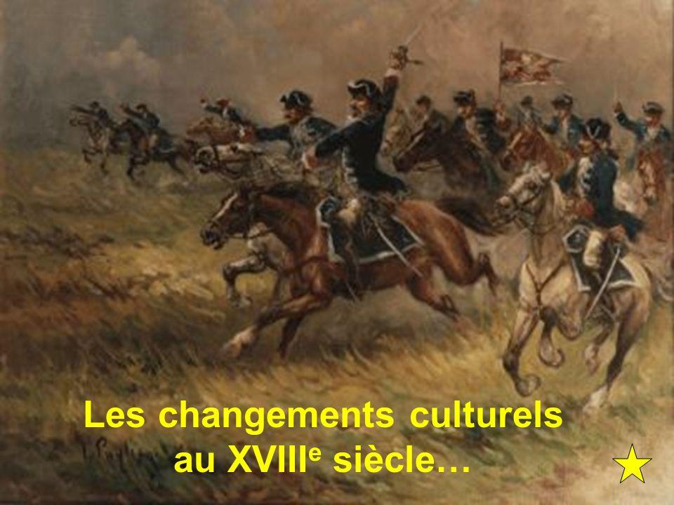 Les changements culturels au XVIII e siècle…
